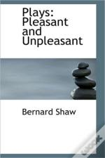 Plays: Pleasant And Unpleasant