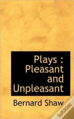 Plays : Pleasant And Unpleasant