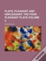 Plays, Pleasant And Unpleasant; The Four