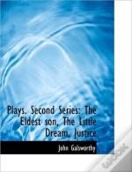 Plays. Second Series: The Eldest Son, Th