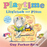 Playtime With Littlebob And Plum