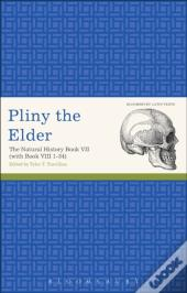 Pliny The Elder: The Natural History Book Vii (With Book Viii 1-34)