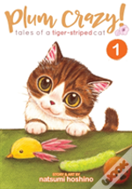 Plum Crazy! Tales Of A Tiger-Striped Cat