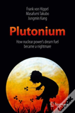 Plutonium, Nuclear Power, And The Bomb