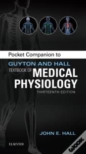 Pocket Companion To Guyton & Hall Textbook Of Medical Physiology