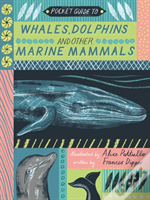 Pocket Guide To Whales, Dolphins And Other Marine Mammals