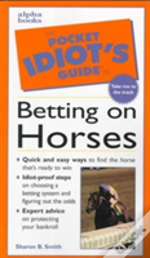 Pocket Idiot'S Guide To Betting On Horses