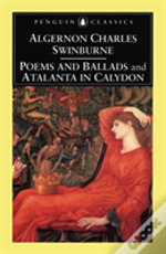 Poems And Ballardsand Atalanta In Calydon