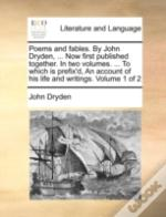 Poems And Fables. By John Dryden, ... No