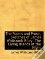 Poems And Prose, Sketches Of James Whitcomb Riley