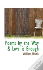 Poems By The Way & Love Is Enough