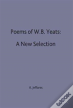 Poems Of W.B. Yeats: A New Selection