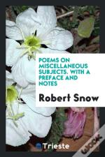 Poems On Miscellaneous Subjects. With A Preface And Notes