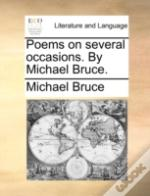 Poems On Several Occasions. By Michael B