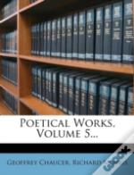 Poetical Works, Volume 5...