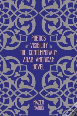 Wook.pt - Poetics Of Visibility In The Contemporary Arab American Novel