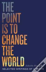 Point Is To Change The World