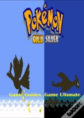 Pokemon Gold And Silver Full Game Guides