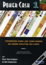 Poker Cash T.1 ; Triompher Dans Les Cash-Games, De Poker Hold'Em No-Limit