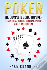 Poker: The Complete Guide To Poker - Lea