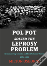 Pol Pot Solved The Leprosy Problem
