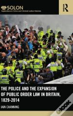 Police & The Expansion Of Public Order L