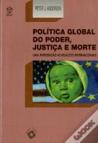 Política Global do Poder, Justiça e Morte