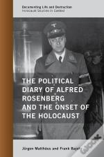 Political Diary Of Alfred Rosenberg And The Onset Of The Holocaust
