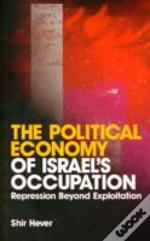 Political Economy Of Israels Occupation