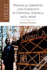 Political Identity And Conflict In Central Angola, 1975-2002