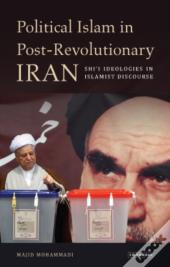 Political Islam In Post-Revolutionary Iran