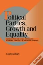 Political Parties, Growth And Equality