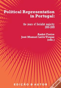 Wook.pt - Political Representation In Portugal: The Years Of The Socialist Majority, 2005-2009