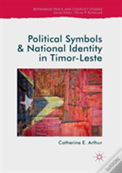 Wook.pt - Political Symbols And National Identity In Timor-Leste