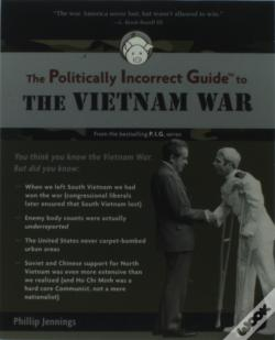 Wook.pt - Politically Incorrect Guide To The Vietnam War