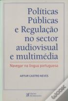 Políticas Públicas Regulação no Sector Audiovisual e Multimédia