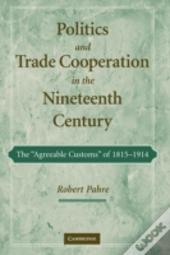 Politics And Trade Cooperation In The Nineteenth Century