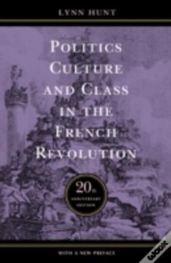 Wook.pt - Politics, Culture, And Class In The French Revolution