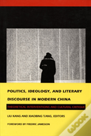 Politics, Ideology And Literary Discourse In Modern China