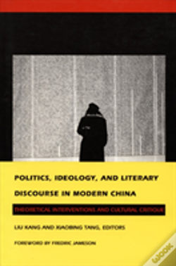 Wook.pt - Politics, Ideology And Literary Discourse In Modern China