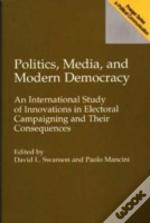 Politics, Media And Modern Democracy