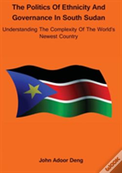 Wook.pt - Politics Of Ethnicity And Governance In South Sudan
