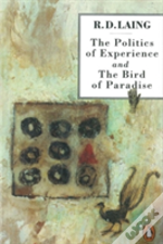 Politics Of Experience And The Bird Of Paradiseand The Bird Of Paradise