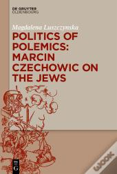 Politics Of Polemics: Marcin Czechowic On The Jews