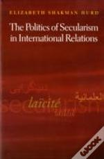 Politics Of Secularism In International Relations