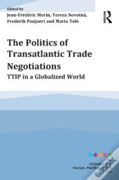 Politics Of Transatlantic Trade Negotiations