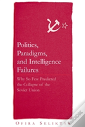 Politics, Paradigms, And Intelligence Failures