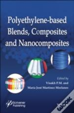 Polyethylene Based Blends, Composites, And Nanocomposities