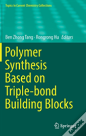 Polymer Synthesis Based On Triple-Bond Building Blocks