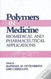 Polymers In Medicine: Biomedical And Pharmaceutical Applications